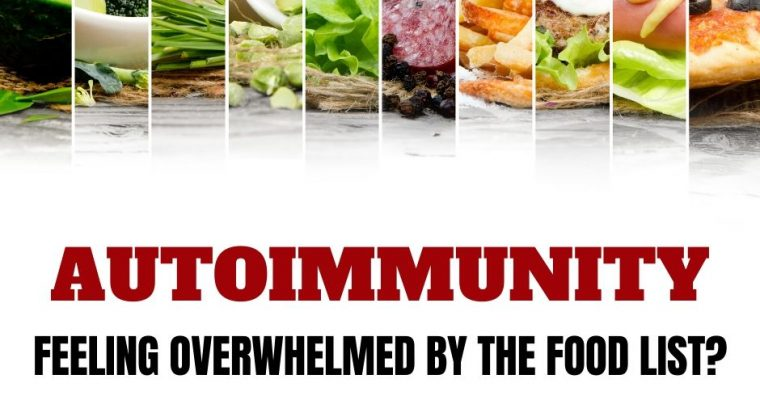 Autoimmunity: Feeling overwhelmed by the food lists?