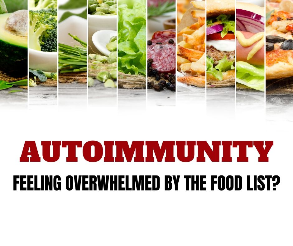 Autoimmunity: Feeling overwhelmed by the food lists?