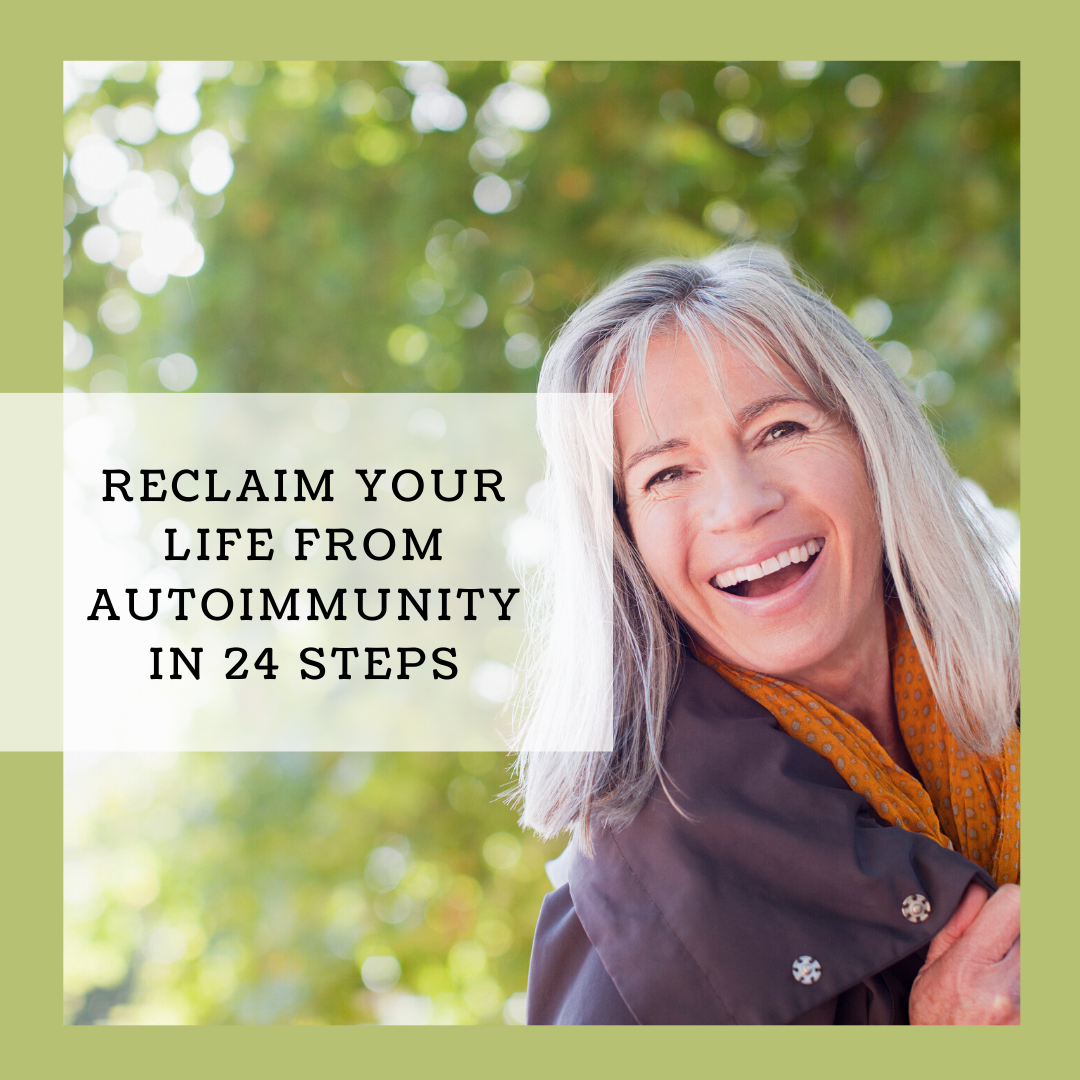 The 24 steps to reclaiming your life from Autoimmunity
