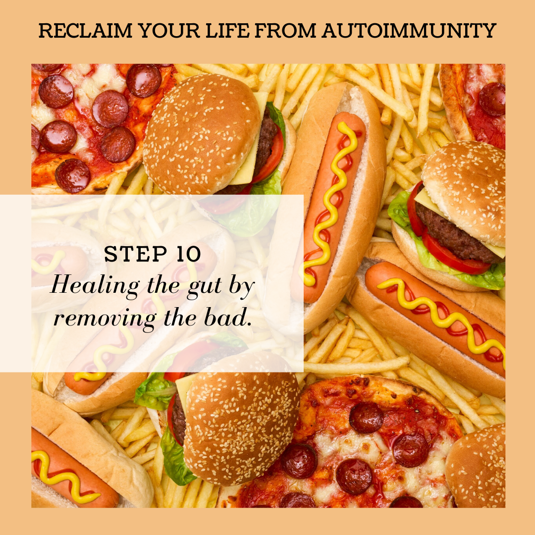 STEP 10: HEALING THE GUT BY REMOVING THE BAD
