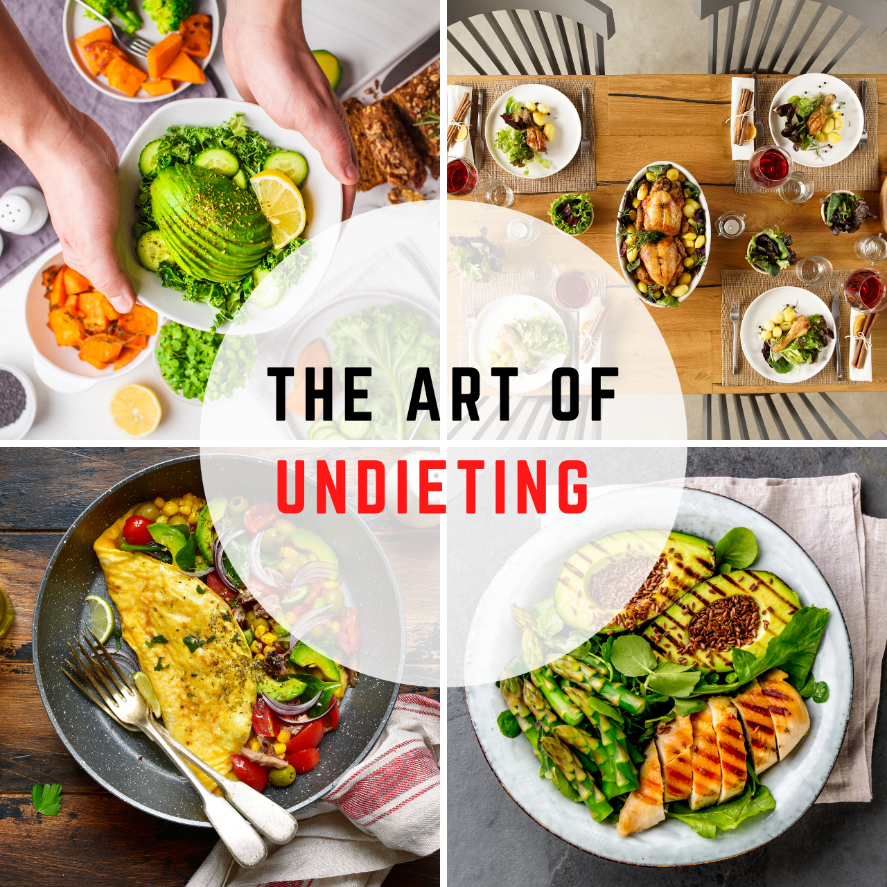 THE ART OF UNDIETING