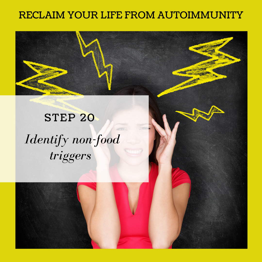 STEP 20: IDENTIFYING THE NON-FOOD TRIGGERS